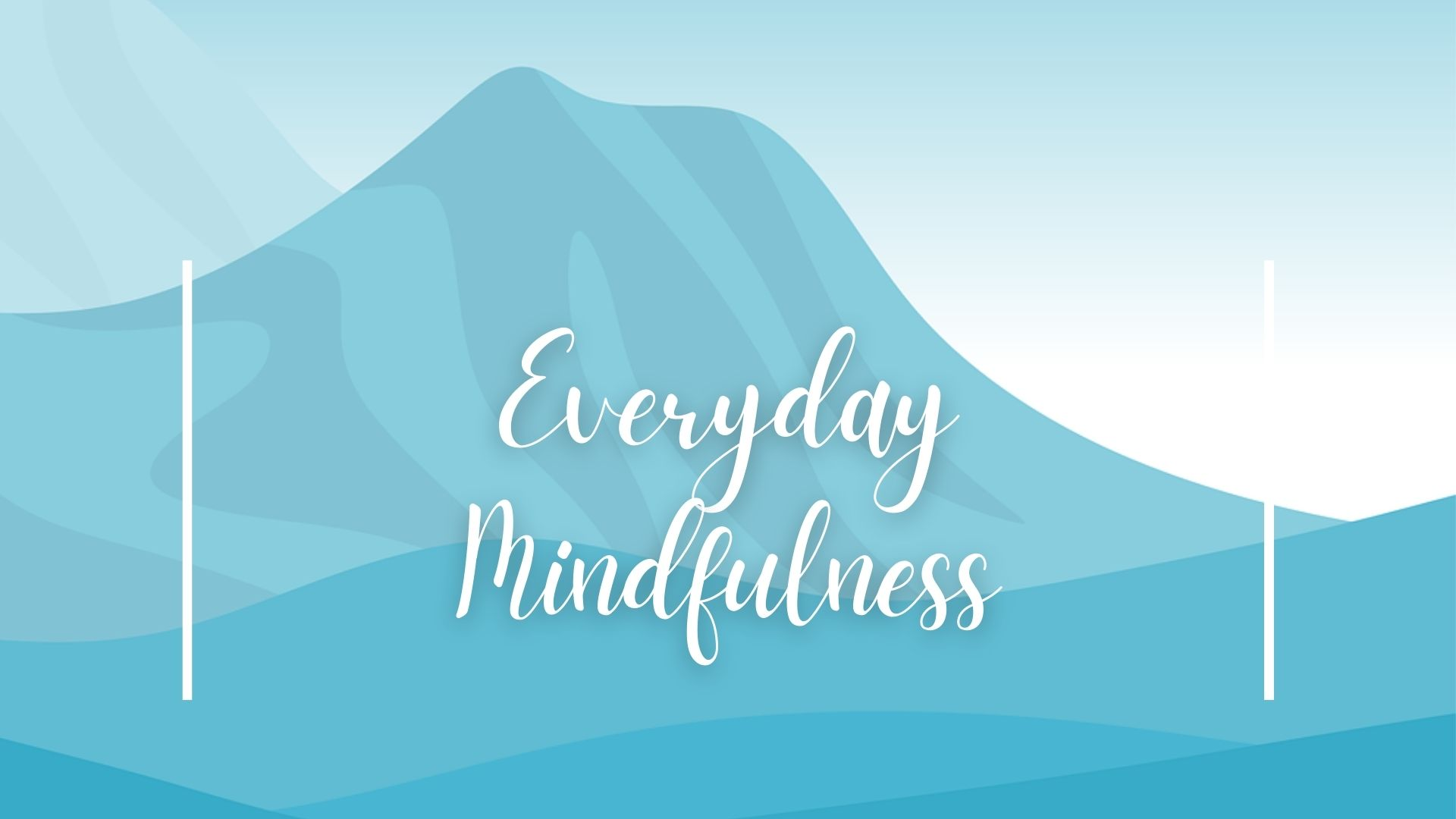 Everyday Mindfulness course